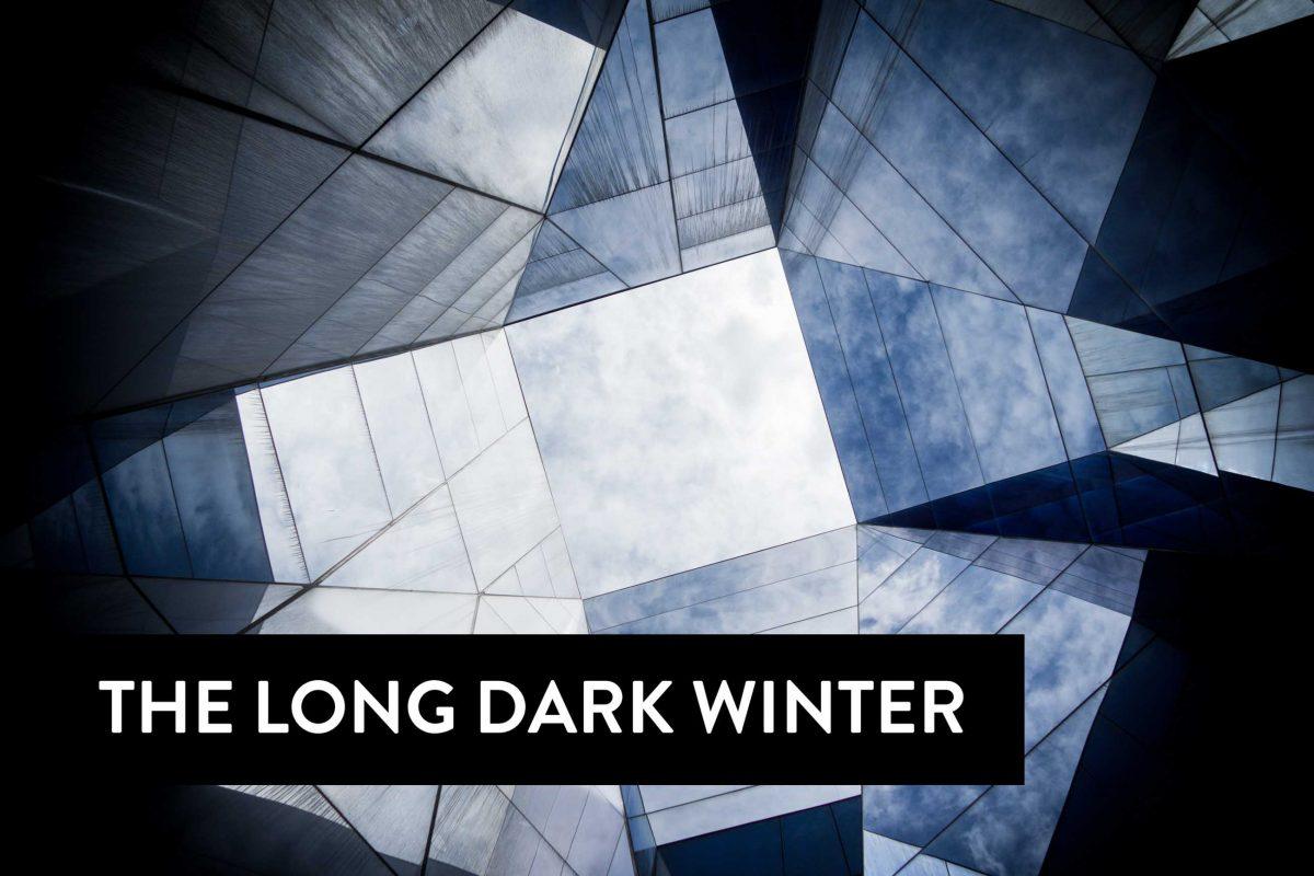 763 The long dark winter